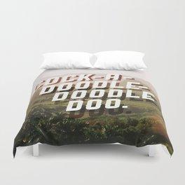 Cock-A-Doodle-Doodle Doo Duvet Cover