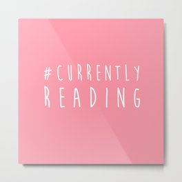 Currently Reading - Pink Metal Print