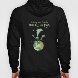 So long, and thanks for all the fish! Hoody