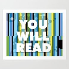YOU WILL READ! Art Print