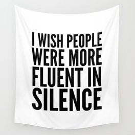I Wish People Were More Fluent in Silence Wall Tapestry