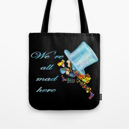 We're All Mad Here - Mad Hatter - Alice In Wonderland Tote Bag