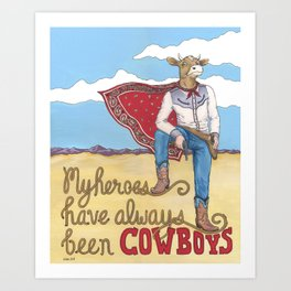 My Heroes Have Always Been Cowboys Art Print