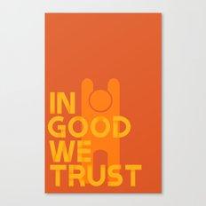 Trust in Good - Version 1 Canvas Print