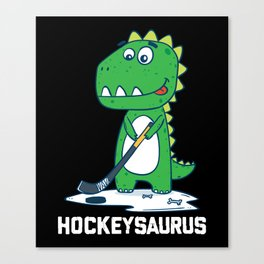 Hockeysaurus Hockey Cute Funny Kids Dinosaur Gift Canvas Print