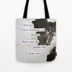 tsunami tides in my eyes Tote Bag