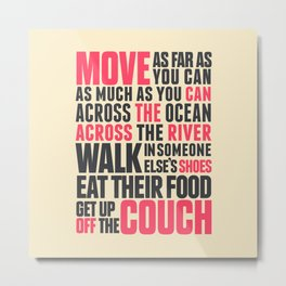 Chef Anthony Bourdain quote, move, get up off the couch, open your mind, eat, travel the world, wand Metal Print