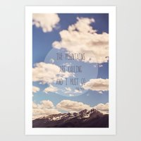 the mountains are calling Art Prints featuring the mountains are calling by shannonblue