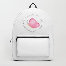 Have A Beautiful Day - Pink Butterfly Backpack
