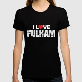 I Love Fulham, Fulham London, Fulham Gift T-shirt