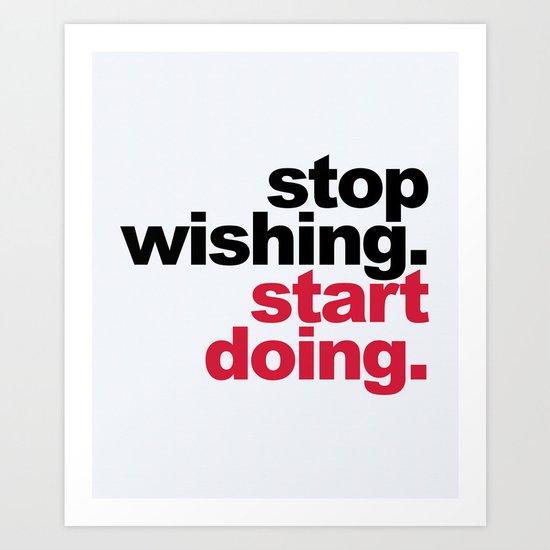 Start Doing Motivational Quote Art Print