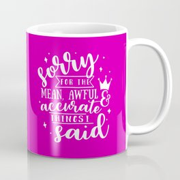 Sorry Quote Coffee Mug