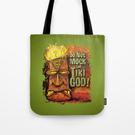 Do Not Mock The Tiki God! Tote Bag