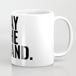 Pay The Band Coffee Mug