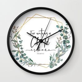 Unto us a Child is Born Eucalyptus wreath Wall Clock