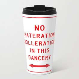 No Hateration Holleration In This Dancery / Mary J. Blige Street Sign Metal Travel Mug