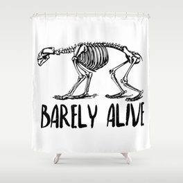 Barely Alive Shower Curtain