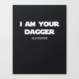 """I am your dagger"" Canvas Print"
