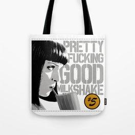 Pretty fucking good milkshake Tote Bag
