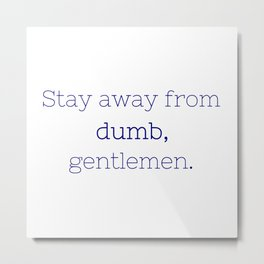 Stay away from dumb - Friday Night Lights collection Metal Print