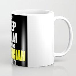 Keep Calm Let The Electrician Handle It Coffee Mug