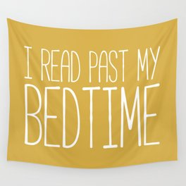 I Read Past My Bedtime (Mustard) Wall Tapestry