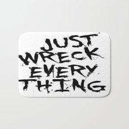 Just Wreck Everything Bath Mat