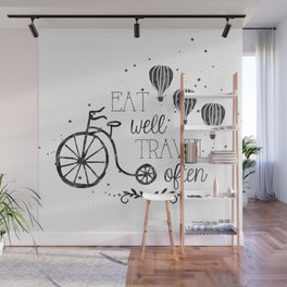 Eat well travel often black and white Wall Mural