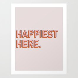 Happiest Here / Pink & Orange Art Print