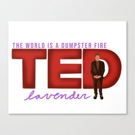 The World Is A Dumpster Fire - Ted Lavender Canvas Print
