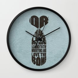 Dr. Strangelove or: How I Learned to Stop Worrying and Love the Bomb Wall Clock