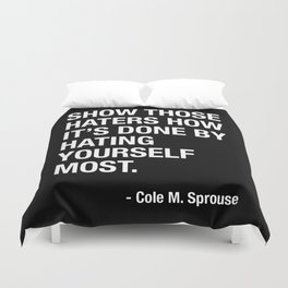 """Cole M. Sprouse """"Show those haters how it's done"""" Duvet Cover"""