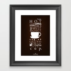 Nice Hot Cup of Coffee Framed Art Print