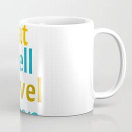 EAT WELL - TRAVEL OFTEN Coffee Mug