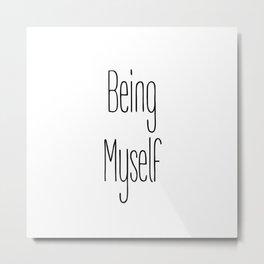 Being Myself Words Metal Print