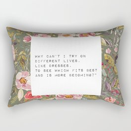 Why can't I try on different lives - S. Plath Collection Rectangular Pillow