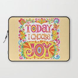 Today I Choose Joy Laptop Sleeve