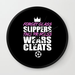 This Princess Wears Soccer Cleats Wall Clock