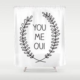 You Me Oui Shower Curtain