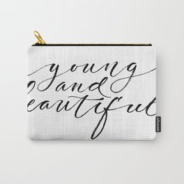 Young and beautiful Carry-All Pouch