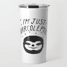 I'm Just Narcoleptic Travel Mug
