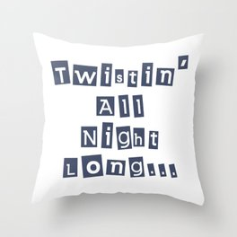 Twisting All Night Long Throw Pillow