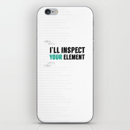 I'll Inspect Your Element iPhone Skin