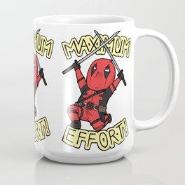 Maximum Effort! Coffee Mug