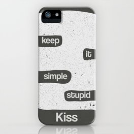 Kiss - Keep it simple stupid - Black and White iPhone Case