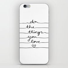 Do The Things You Love iPhone & iPod Skin