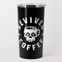 Revived By Coffee Travel Mug