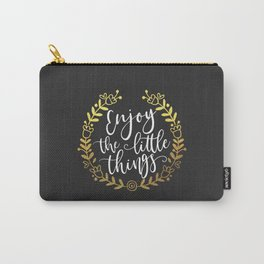 Enjoy The Little Things Motivational Quote Carry-All Pouch