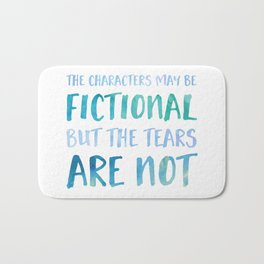 The Characters May Be Fictional But The Tears Are Not - Blue Bath Mat
