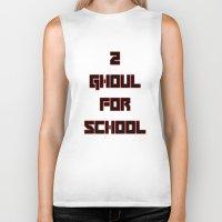 tokyo ghoul Biker Tanks featuring 2 GHOUL FOR SCHOOL by Wealthy Loser
